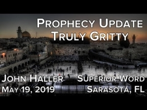 2019 05 19 John Haller Prophecy Update