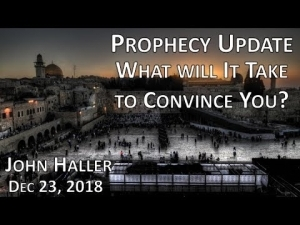 2018 12 23 JOHN HALLER'S PROPHECY UPDATE